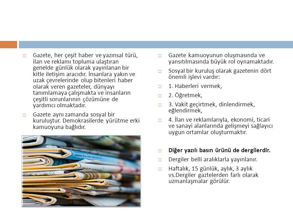 Basın işletmeleri yapı bakımından ikiye ayrılmaktadır.  Gazete  Dergi  Radyo (İşitsel Basın)  Televizyon (Görsel Basın)  Sinema ve Film A-Yazılı