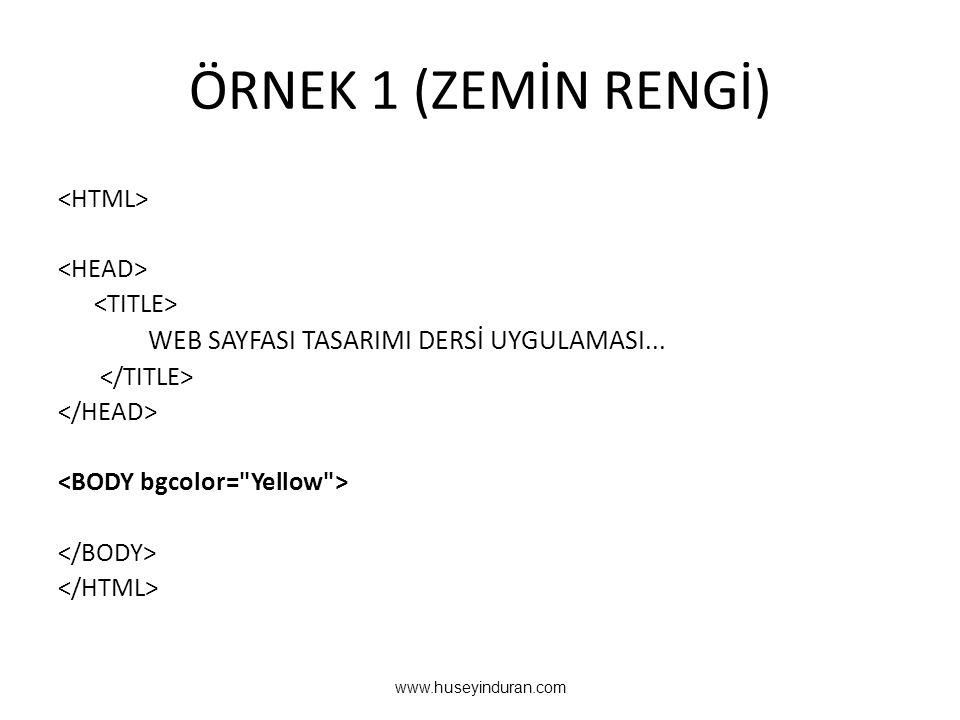 ÖRNEK 1 (ZEMİN RENGİ) WEB SAYFASI TASARIMI DERSİ UYGULAMASI... www.huseyinduran.com
