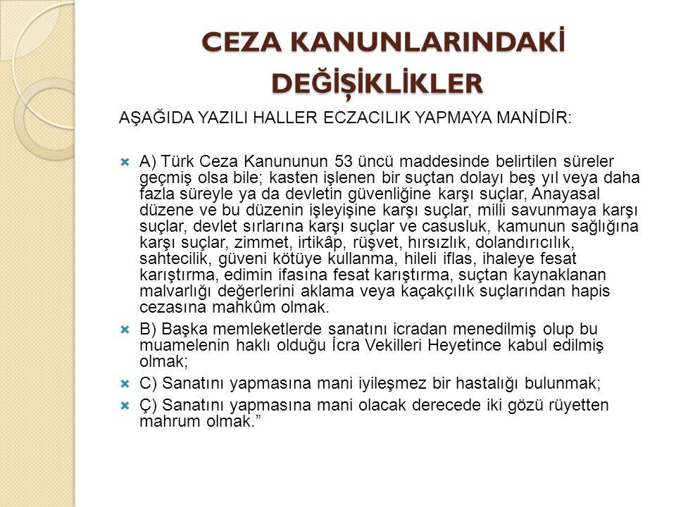 CEZA KANUNLARINDAK İ DE Ğİ Ş İ KL İ KLER CEZA KANUNLARINDAK İ DE Ğİ Ş İ KL İ KLER AŞAĞIDA YAZILI HALLER ECZACILIK YAPMAYA MANİDİR:  A) Türk Ceza Kanu