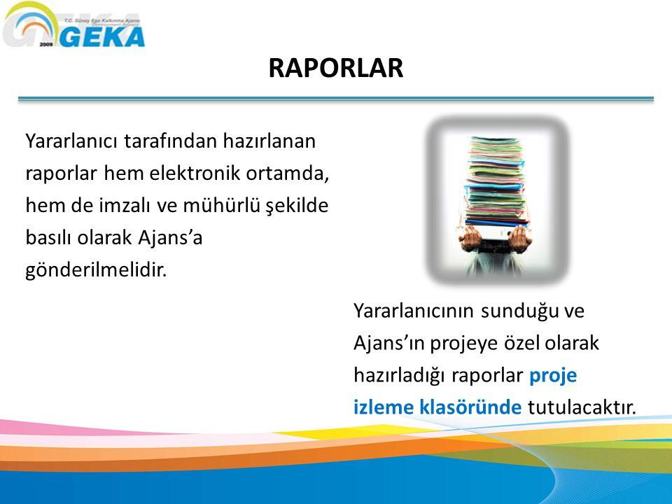 Yararlanıcı tarafından hazırlanan raporlar hem elektronik ortamda, hem de imzalı ve mühürlü şekilde basılı olarak Ajans'a gönderilmelidir. RAPORLAR Ya