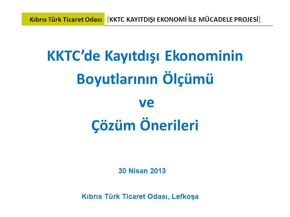 30 Nisan 2013 Kıbrıs Türk Ticaret Odası[KKTC KAYITDIŞI EKONOMİ İLE MÜCADELE PROJESİ] Kıbrıs Türk Ticaret Odası, Lefkoşa KKTC'de Kayıtdışı Ekonominin B