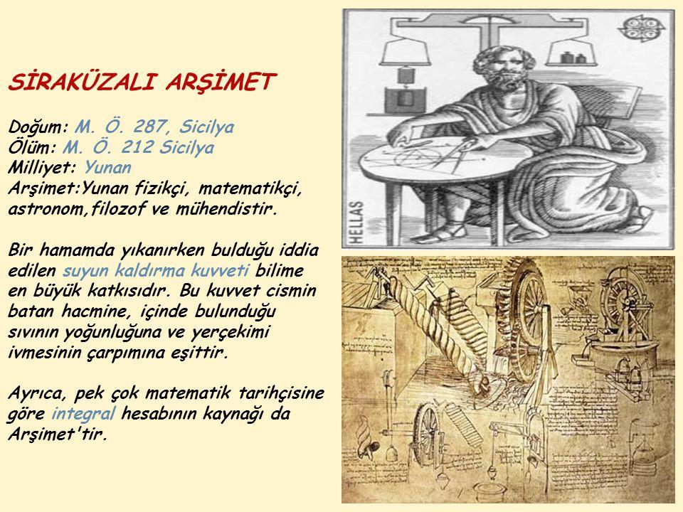 Roma generali Marcellus, Sirakuza yı kuşattığında, Arşimet'in yaptığı silahlardan dolayı şehri almakta çok zorlanmıştı.