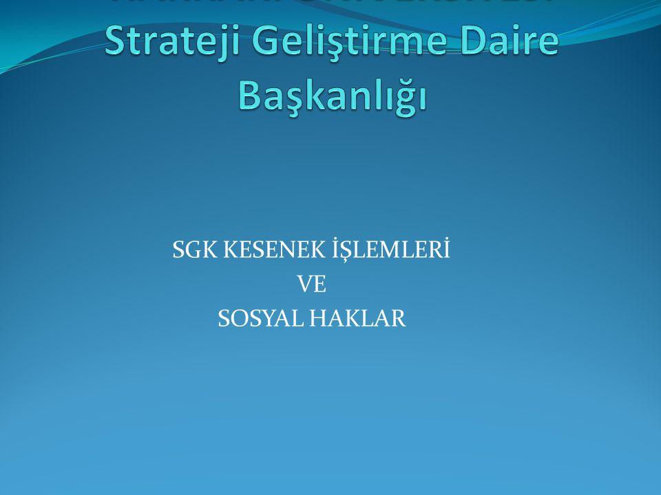 SGK KESENEK İŞLEMLERİ VE SOSYAL HAKLAR