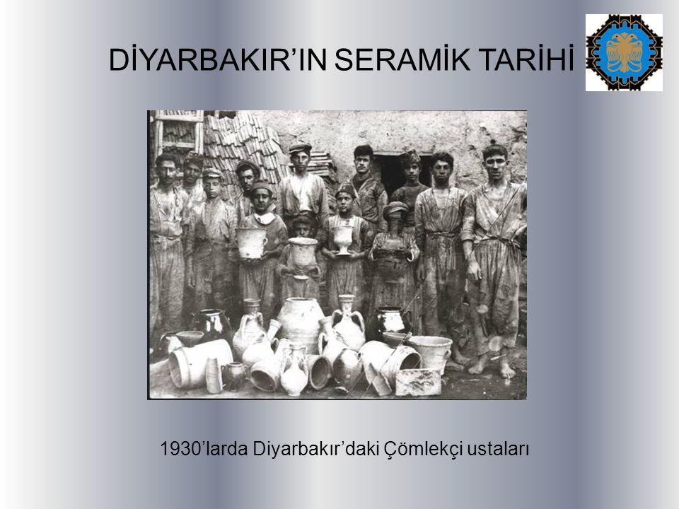 DİYARBAKIR'IN SERAMİK TARİHİ 1930'larda Diyarbakır'daki Çömlekçi ustaları