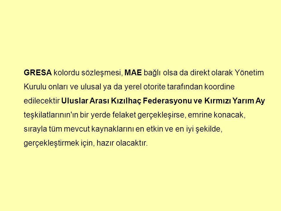GRESA kolordu sözleşmesi, MAE bağlı olsa da direkt olarak Yönetim Kurulu onları ve ulusal ya da yerel otorite tarafından koordine edilecektir Uluslar