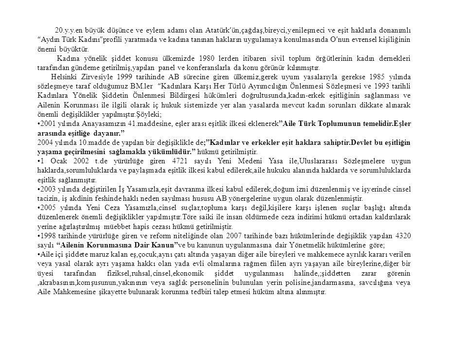 20.y.y.en b ü y ü k d ü ş ü nce ve eylem adamı olan Atat ü rk 'ü n, ç ağdaş,bireyci,yenileşmeci ve eşit haklarla donanımlı Aydın T ü rk Kadını profili yaratmada ve kadına tanınan hakların uygulamaya konulmasında O ' nun evrensel kişiliğinin ö nemi b ü y ü kt ü r.