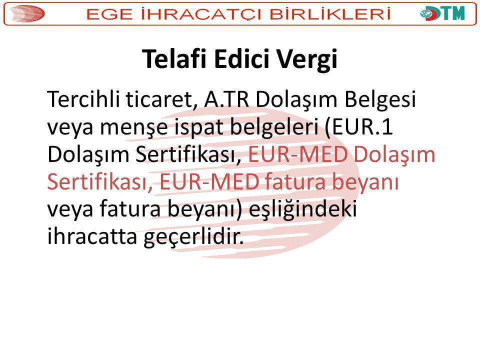 Telafi Edici Vergi Tercihli ticaret, A.TR Dolaşım Belgesi veya menşe ispat belgeleri (EUR.1 Dolaşım Sertifikası, EUR-MED Dolaşım Sertifikası, EUR-MED