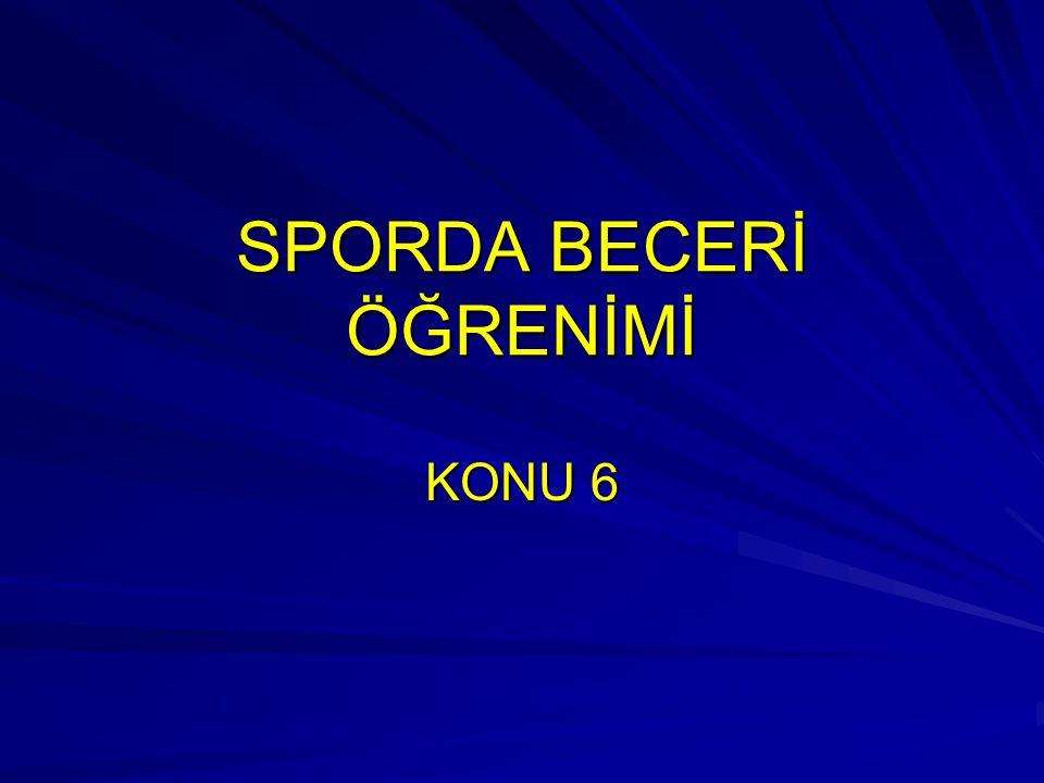 SPORDA BECERİ ÖĞRENİMİ KONU 6