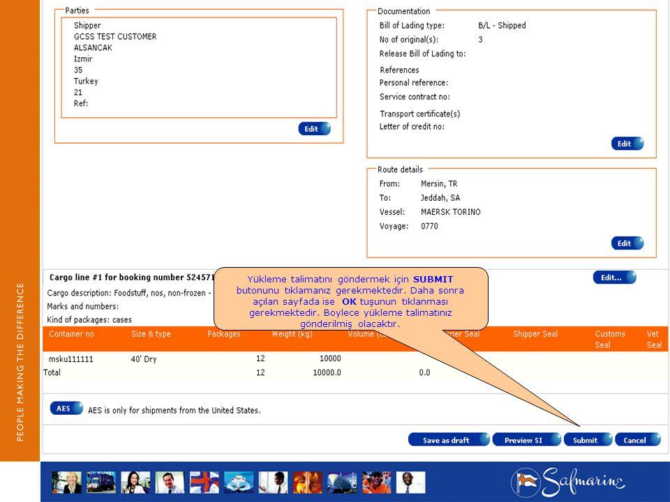 Yükleme talimatını göndermek için SUBMIT butonunu tıklamanız gerekmektedir. Daha sonra açılan sayfada ise OK tuşunun tıklanması gerekmektedir. Boylece