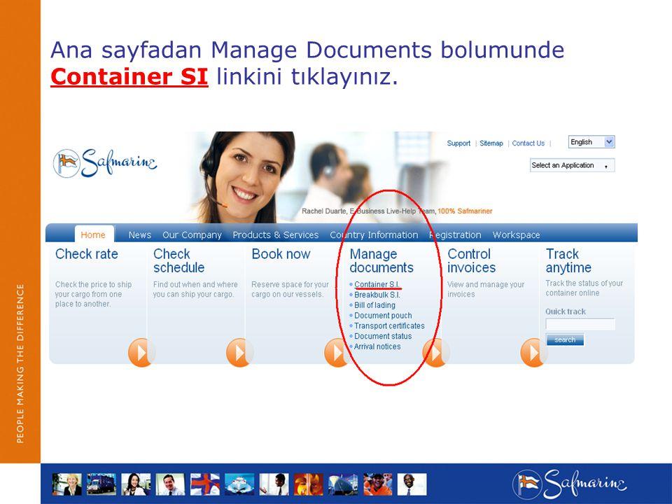 Ana sayfadan Manage Documents bolumunde Container SI linkini tıklayınız.