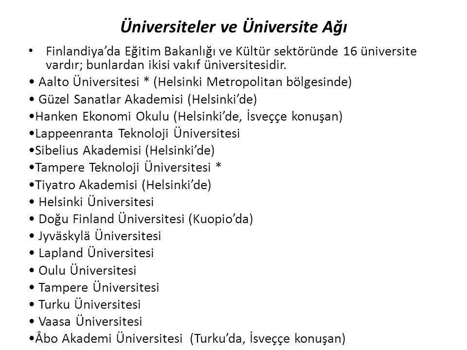 Üniversiteler ve Üniversite Ağı • Finlandiya'da Eğitim Bakanlığı ve Kültür sektöründe 16 üniversite vardır; bunlardan ikisi vakıf üniversitesidir. • A
