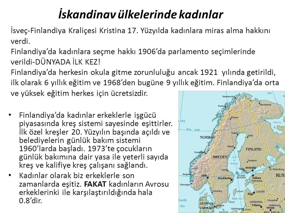 İskandinav ülkelerinde kadınlar • Finlandiya'da kadınlar erkeklerle işgücü piyasasında kreş sistemi sayesinde eşittirler. İlk özel kreşler 20. Yüzyılı