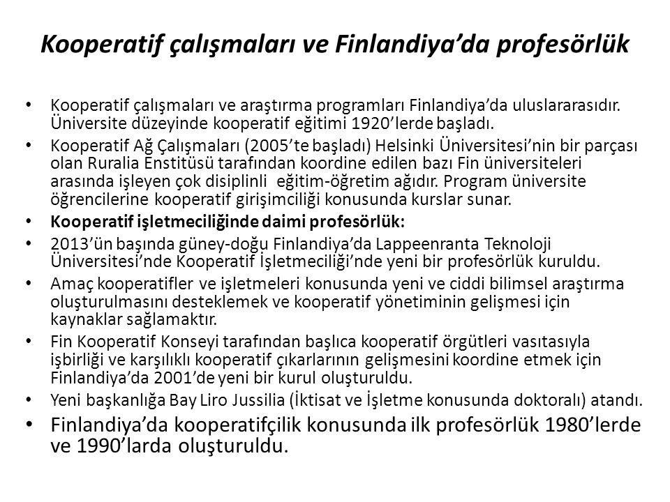 Kooperatif çalışmaları ve Finlandiya'da profesörlük • Kooperatif çalışmaları ve araştırma programları Finlandiya'da uluslararasıdır. Üniversite düzeyi
