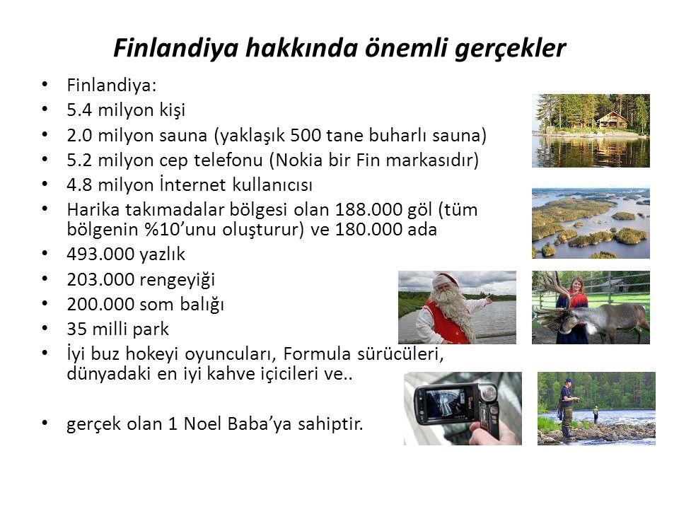 Finlandiya hakkında önemli gerçekler • Finlandiya: • 5.4 milyon kişi • 2.0 milyon sauna (yaklaşık 500 tane buharlı sauna) • 5.2 milyon cep telefonu (N