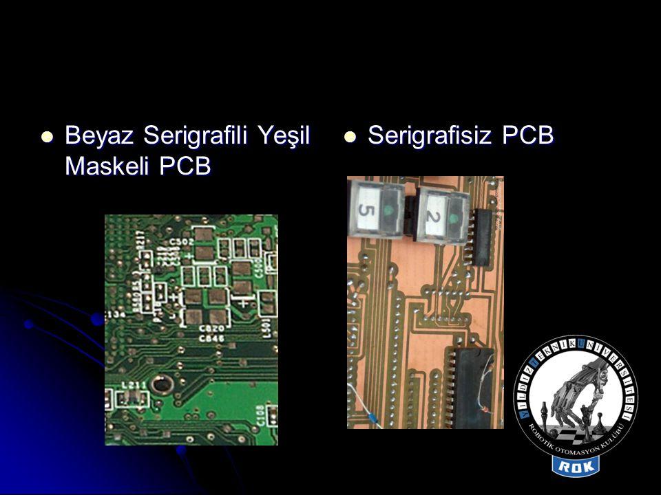 PCB Çeşitleri  Tek Taraflı Kartlar Üstten görünüm Alttan görünüm  Çift Taraflı Kartlar Üstten görünüm Alttan görünüm