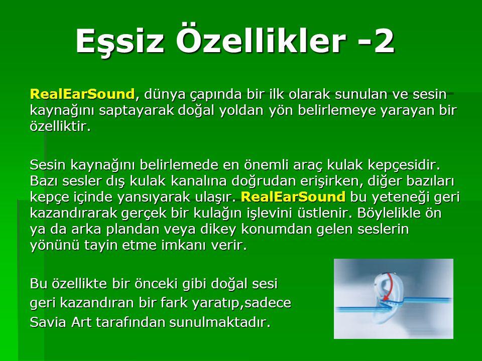 Eşsiz Özellikler -2 RealEarSound, dünya çapında bir ilk olarak sunulan ve sesin kaynağını saptayarak doğal yoldan yön belirlemeye yarayan bir özellikt