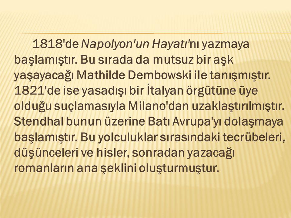 1818 de Napolyon un Hayatı nı yazmaya başlamıştır.