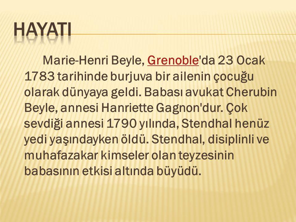 Marie-Henri Beyle, Grenoble'da 23 Ocak 1783 tarihinde burjuva bir ailenin çocuğu olarak dünyaya geldi. Babası avukat Cherubin Beyle, annesi Hanriette