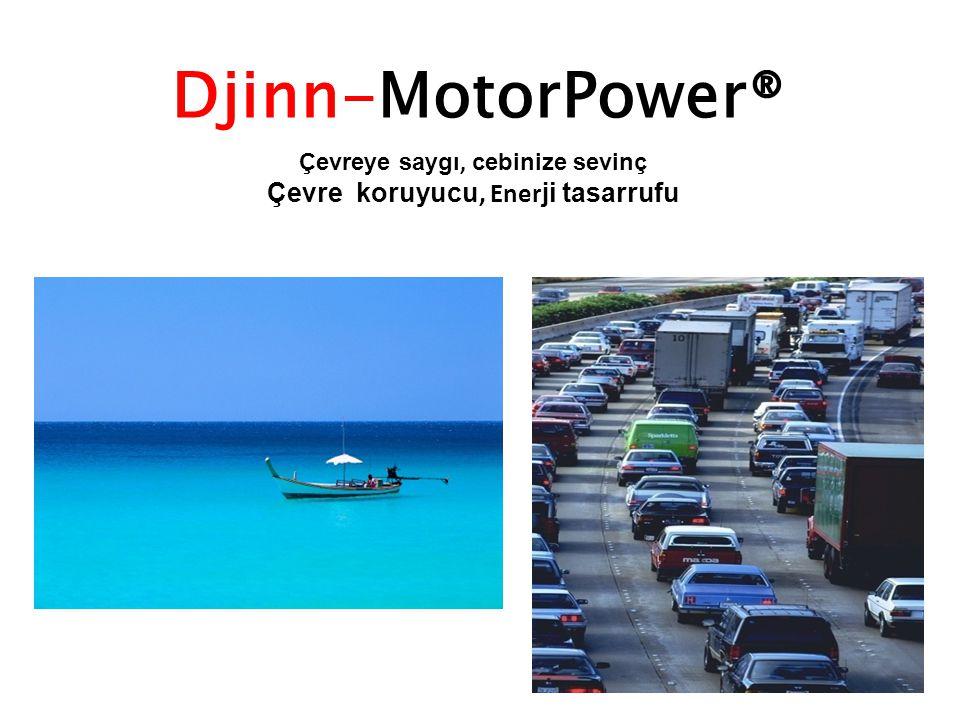 Çevreye saygı, cebinize sevinç Çevre koruyucu, Ener ji tasarrufu Djinn-MotorPower®