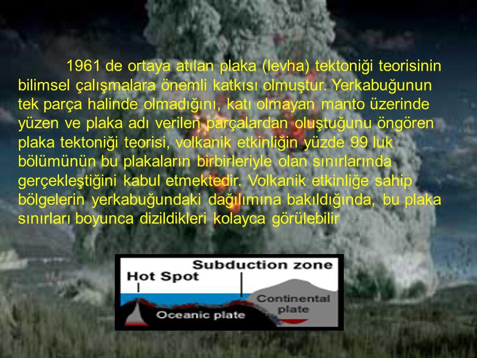 1961 de ortaya atılan plaka (levha) tektoniği teorisinin bilimsel çalışmalara önemli katkısı olmuştur. Yerkabuğunun tek parça halinde olmadığını, katı