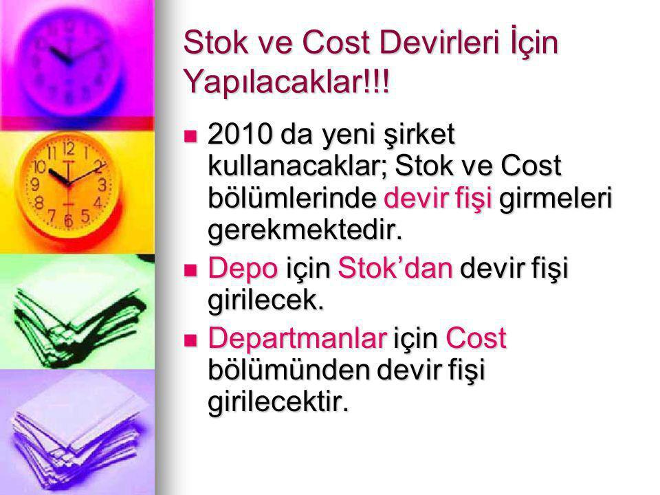 Stok ve Cost Devirleri İçin Yapılacaklar!!.