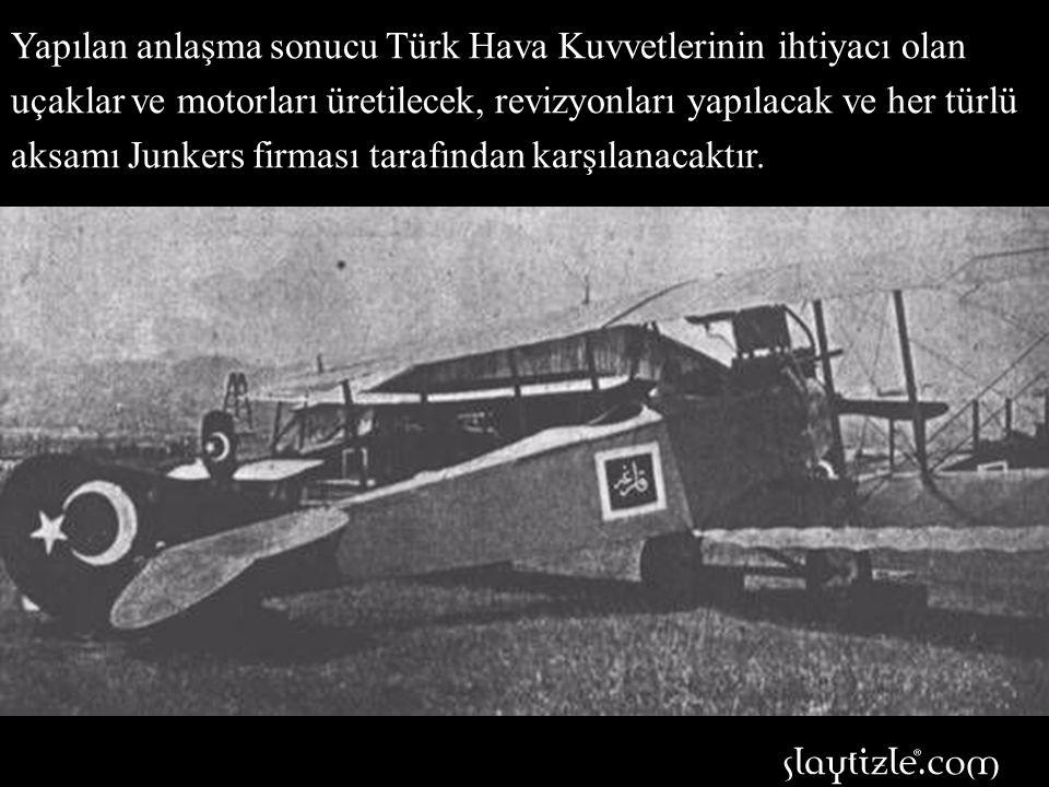 Yapılan anlaşma sonucu Türk Hava Kuvvetlerinin ihtiyacı olan uçaklar ve motorları üretilecek, revizyonları yapılacak ve her türlü aksamı Junkers firması tarafından karşılanacaktır.