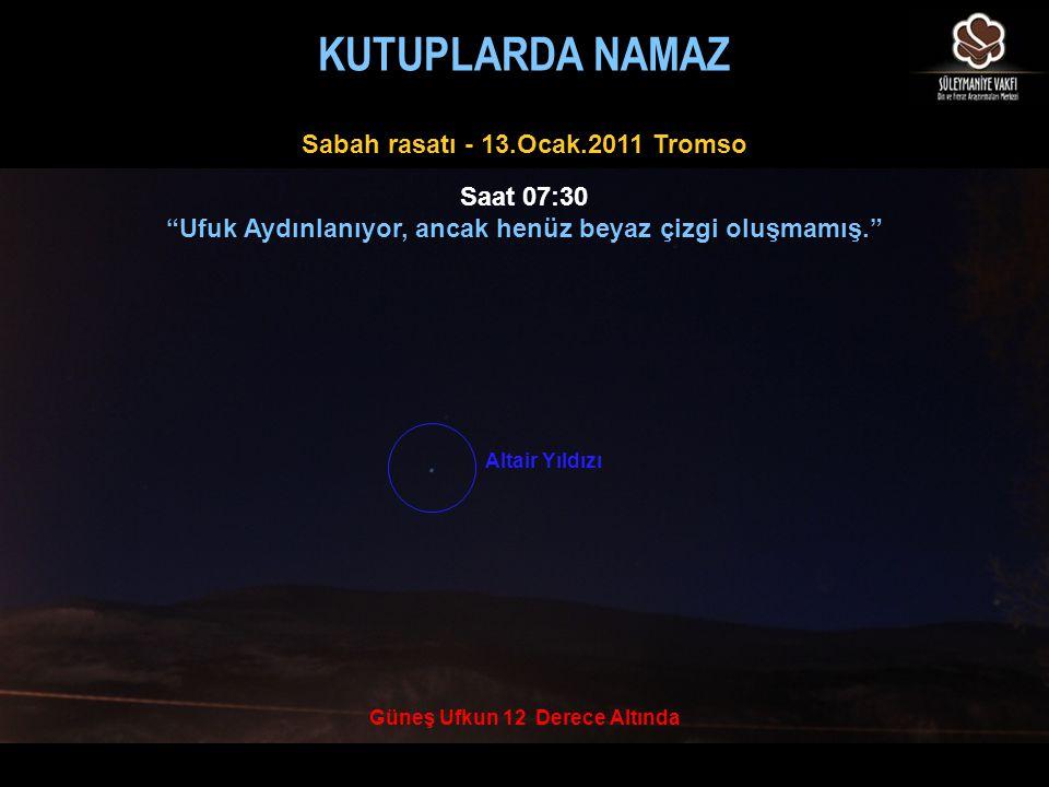 """Altair Yıldızı Güneş Ufkun 12 Derece Altında Saat 07:30 """"Ufuk Aydınlanıyor, ancak henüz beyaz çizgi oluşmamış."""" Sabah rasatı - 13.Ocak.2011 Tromso KUT"""