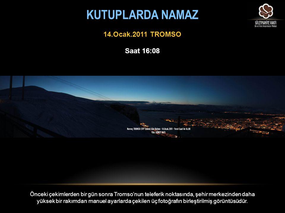 Saat 16:08 14.Ocak.2011 TROMSO Önceki çekimlerden bir gün sonra Tromso'nun teleferik noktasında, şehir merkezinden daha yüksek bir rakımdan manuel aya