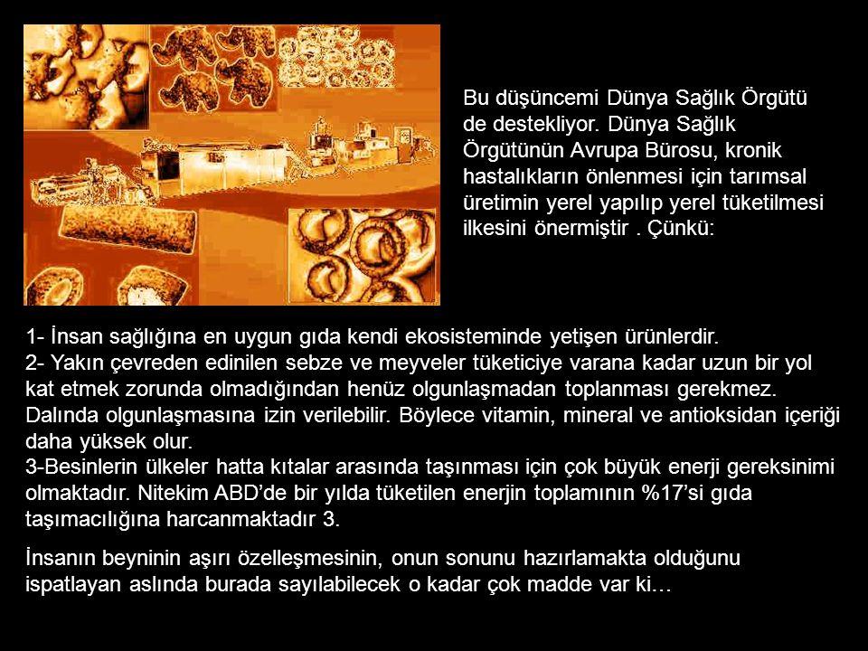 •Tohumların genetik yapılarını değiştiriyoruz. Bunun sonuçlarını düşünmek bile istemiyorum. •Gün içinde kilometrelerce yol gidiyor ve litrelerce (asla