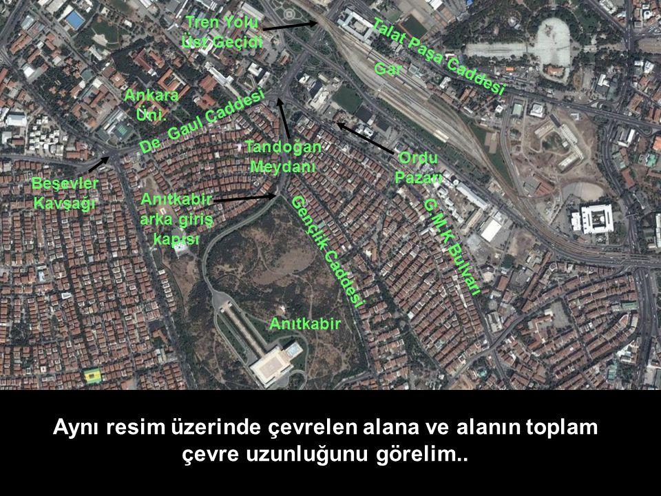 Anıtkabir Talat Paşa Caddesi Gar Beşevler Kavşağı Ankara Üni. Gençlik Caddesi De Gaul Caddesi Anıtkabir arka giriş kapısı Ordu Pazarı G.M.K Bulvarı Ta