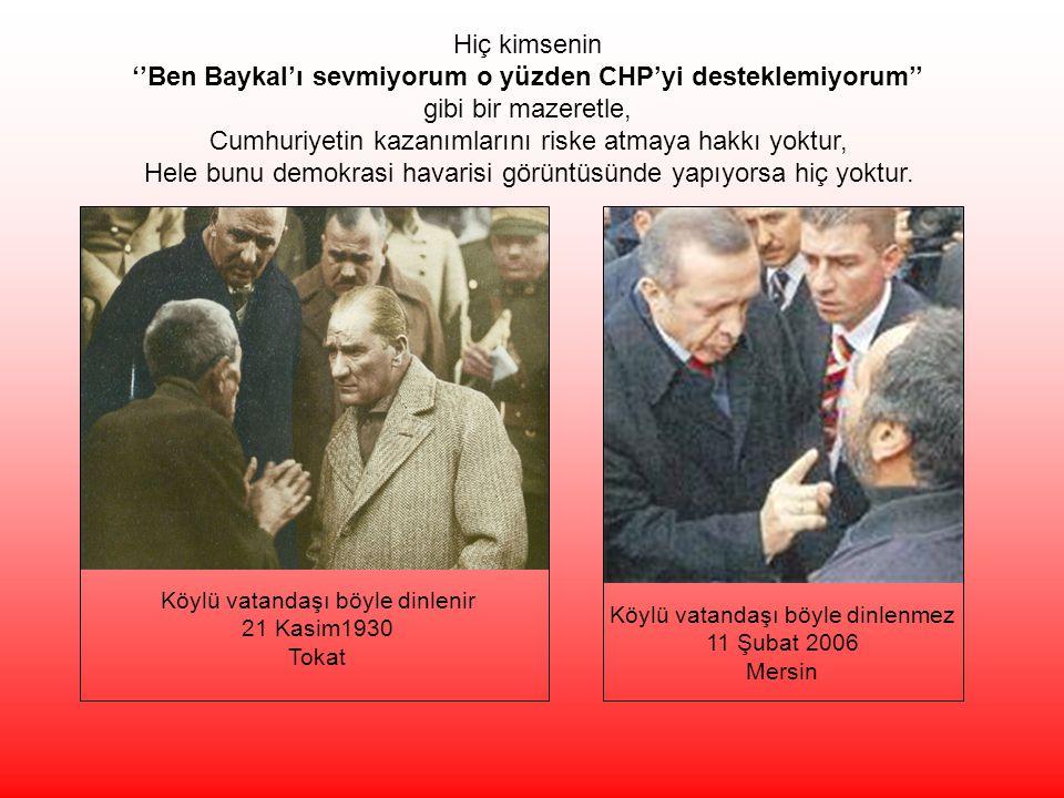 Ülkenin içinde bulunduğu bu durumda Baykal'ı bahane ederek CHP'ye vuran ve ''Parti başarısız olsun da bize ikbal doğsun'' gibi sakat bir anlayışa hizmet eden hiçbir Türk aydını, neden olacağı yıkıntının altından kalkamaz.