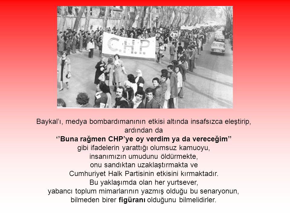 Oysa Deniz Baykal'a atfedilen hiç bir iktidar icraatının dayanağı yoktur, çünkü Deniz Baykal liderliğinde bir iktidar uygulamasıyla Türkiye henüz tanışmamıştır.