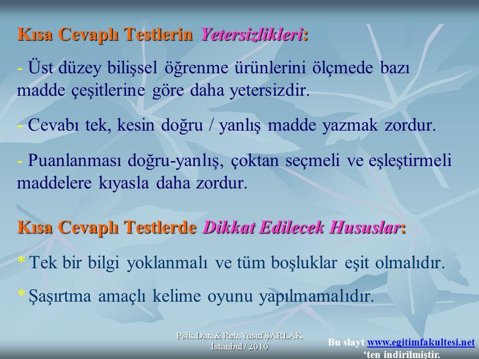Psik.Dan.& Reh.Yusuf ŞARLAK İstanbul / 2010 4-Sözlü Testler 4- Sözlü Testler * Bilinen en eski bu ölçme şeklinde sorular ve cevaplar sözel olarak söylenir.