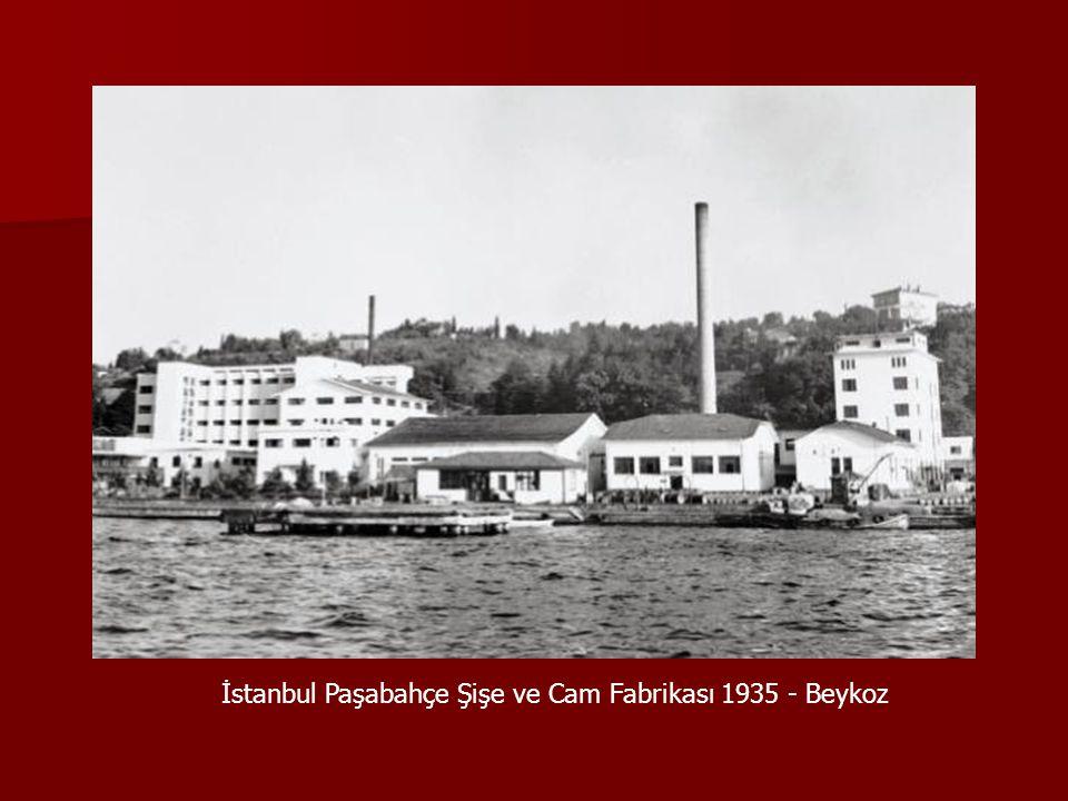 İstanbul Paşabahçe Şişe ve Cam Fabrikası 1935 - Beykoz