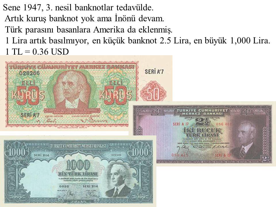 Sene 1947, 3. nesil banknotlar tedavülde. Artık kuruş banknot yok ama İnönü devam. Türk parasını basanlara Amerika da eklenmiş. 1 Lira artık basılmıyo