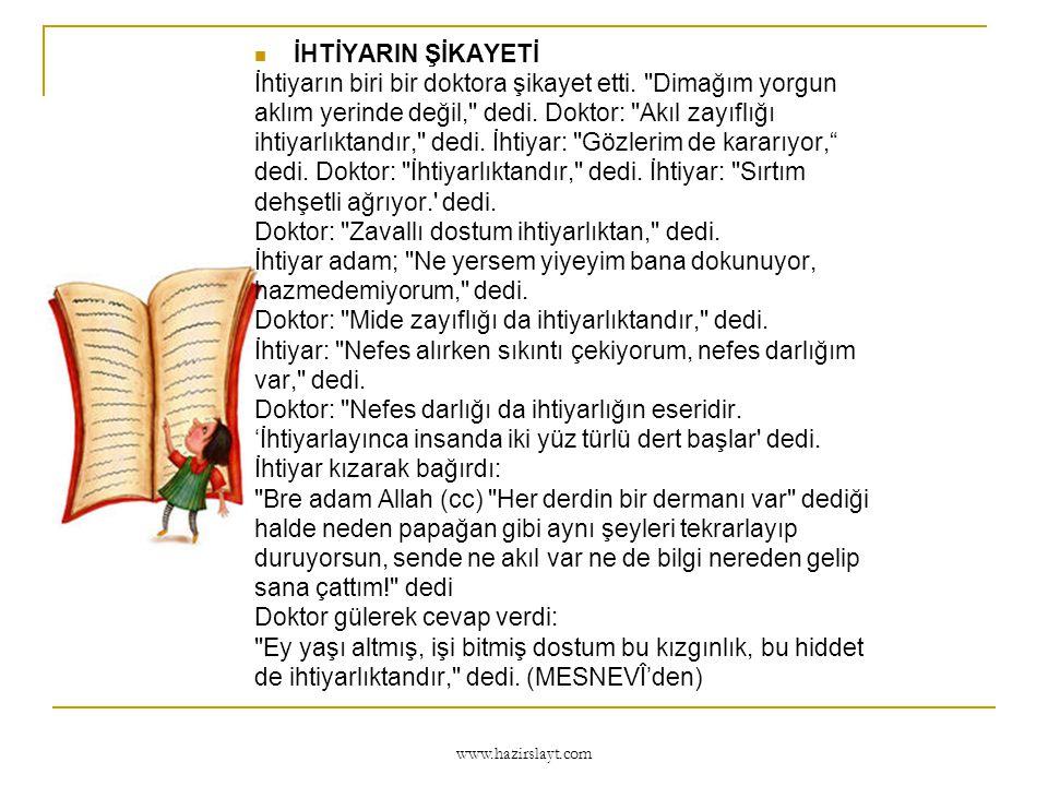 www.hazirslayt.com EYAZ'IN SIRRI Gazneli Sultan Mahmud un has kölesi Eyaz, saraya geldiği ilk gün üstünde olan postuyla çarığını bir odaya asmış, o günleri unutmamak için onları orada tutuyordu.