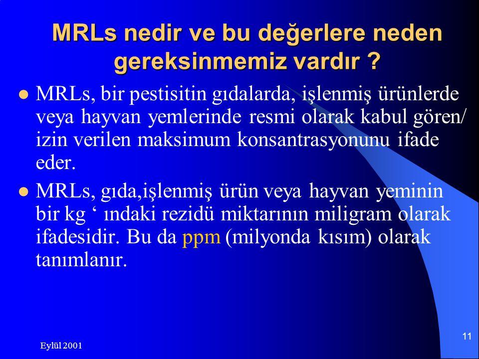 Eylül 2001 11 MRLs nedir ve bu değerlere neden gereksinmemiz vardır .