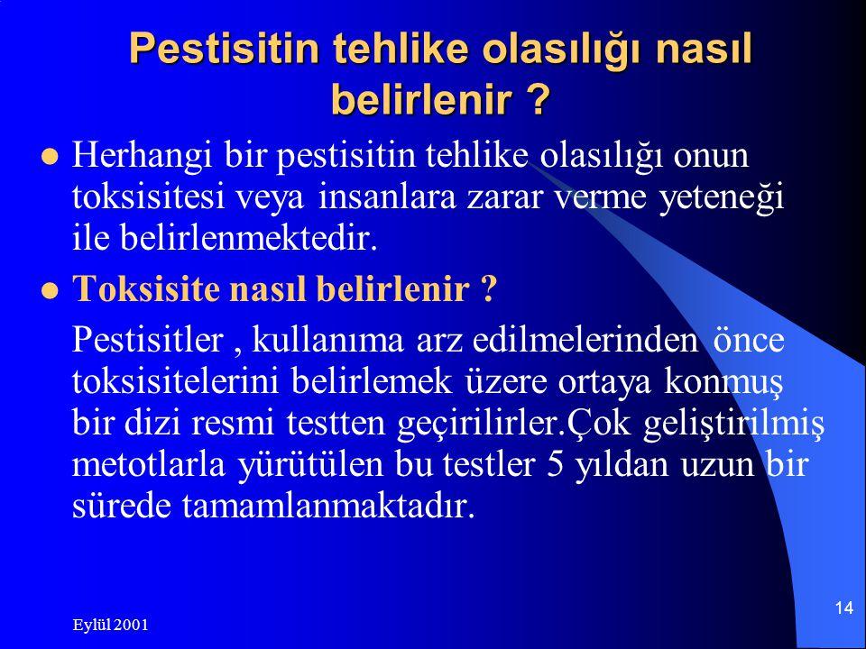 Eylül 2001 14 Pestisitin tehlike olasılığı nasıl belirlenir .