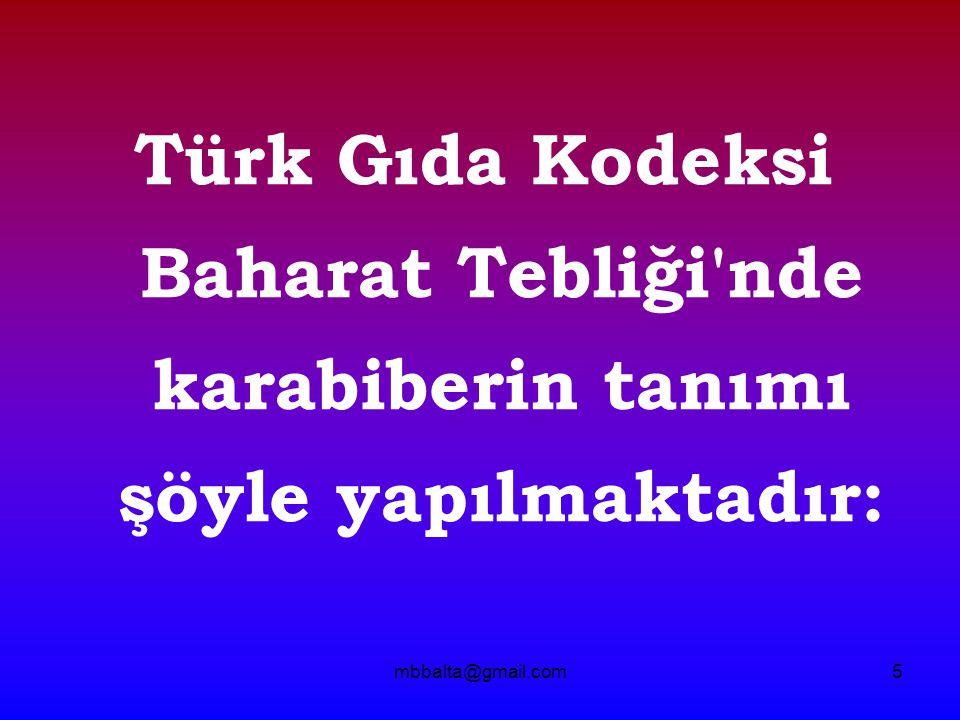 mbbalta@gmail.com5 Türk Gıda Kodeksi Baharat Tebliği'nde karabiberin tanımı şöyle yapılmaktadır:
