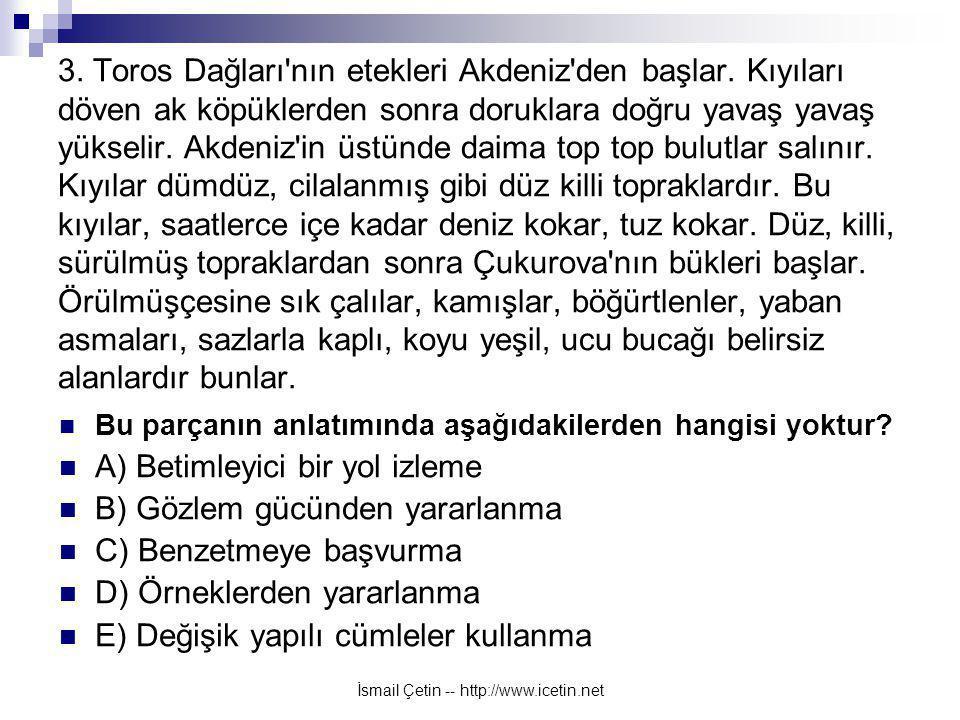 İsmail Çetin -- http://www.icetin.net 3.Toros Dağları nın etekleri Akdeniz den başlar.