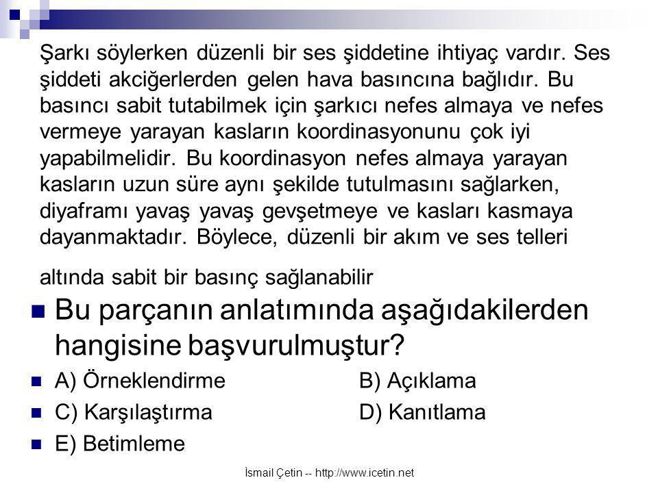 İsmail Çetin -- http://www.icetin.net Şarkı söylerken düzenli bir ses şiddetine ihtiyaç vardır.