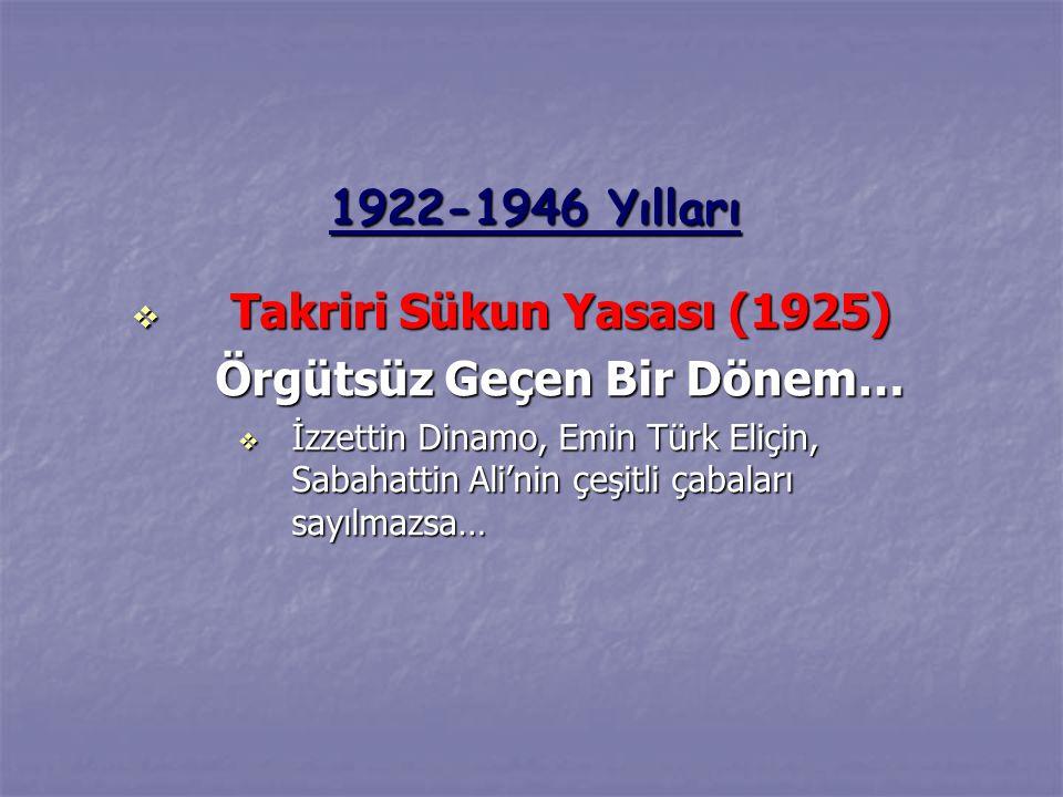  TÖDMF (Türkiye Öğretmen Dernekleri Milli Federasyonu) 1946-1969  KÖDF (Köy Öğretmenler Dernekleri Federasyonu) 1946-1960 Yılları  Bu döneme iki örgüt damgasını vuruyor