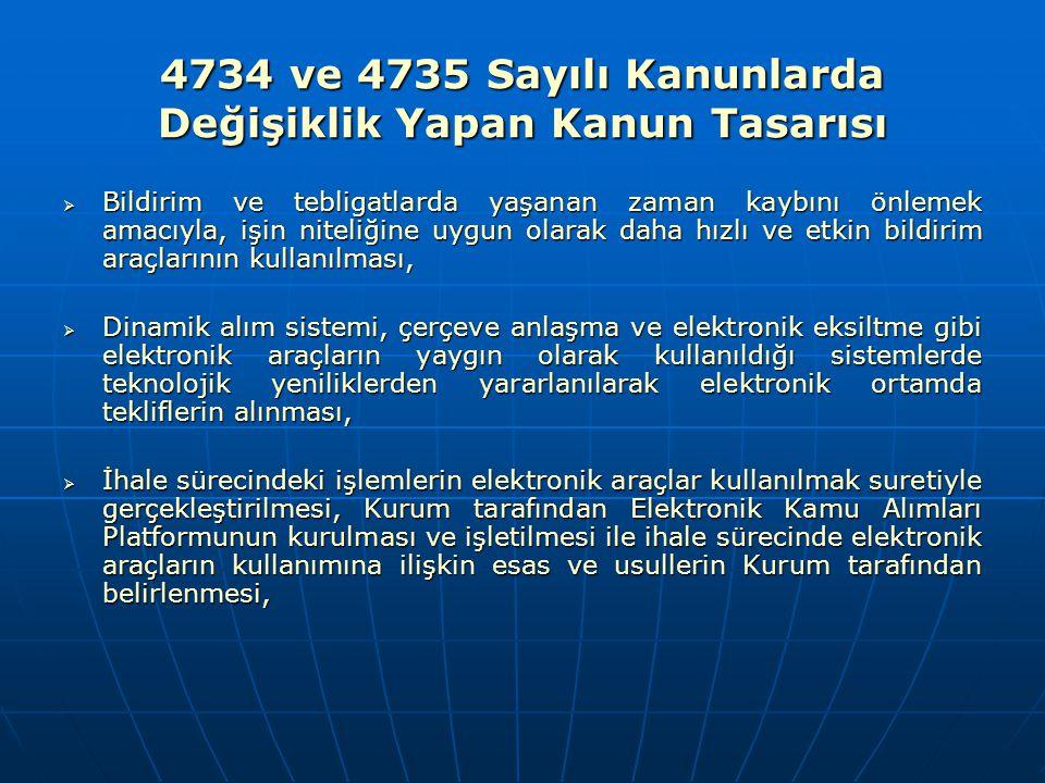 4734 ve 4735 Sayılı Kanunlarda Değişiklik Yapan Kanun Tasarısı  Bildirim ve tebligatlarda yaşanan zaman kaybını önlemek amacıyla, işin niteliğine uyg