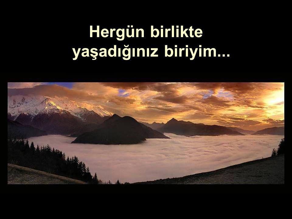 Soy alguien con quien convives a diario Hergün birlikte yaşadığınız biriyim...