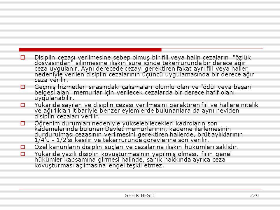 ŞEFİK BEŞLİ229  Disiplin cezası verilmesine sebep olmuş bir fiil veya halin cezaların