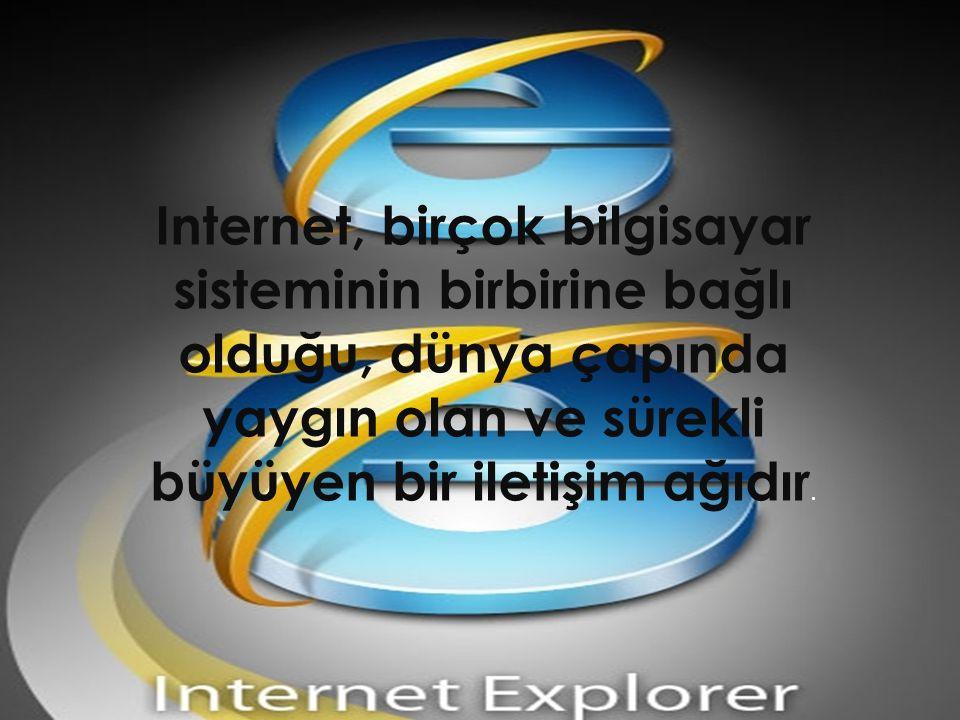 Internet, birçok bilgisayar sisteminin birbirine bağlı olduğu, dünya çapında yaygın olan ve sürekli büyüyen bir iletişim ağıdır.