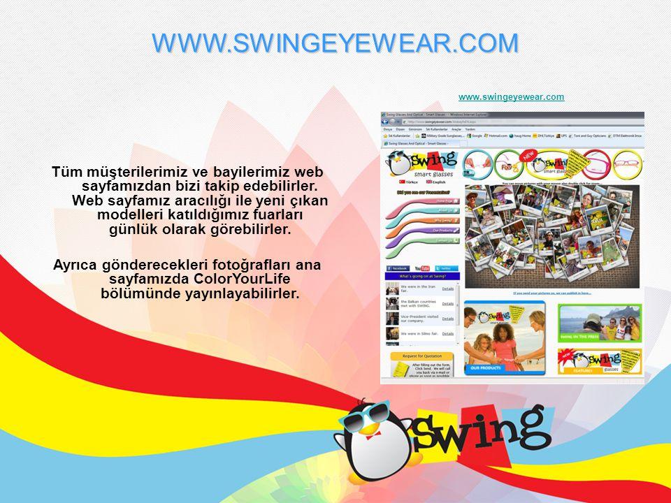 WWW.SWINGEYEWEAR.COM Tüm müşterilerimiz ve bayilerimiz web sayfamızdan bizi takip edebilirler.
