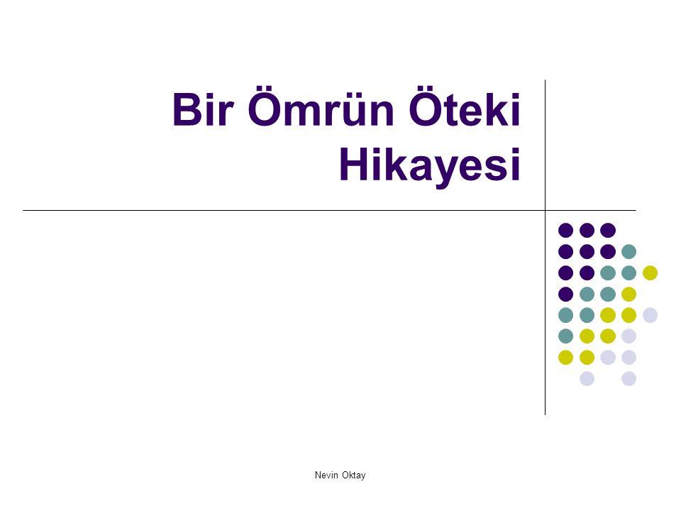 Nevin Oktay Bir Ömrün Öteki Hikayesi  Gün ışıdı ışıyacak…Ankara'da sabah oluyor neredeyse…  Günün ilk ışıkları ilk kez vuruyor Anıtkabir'e.