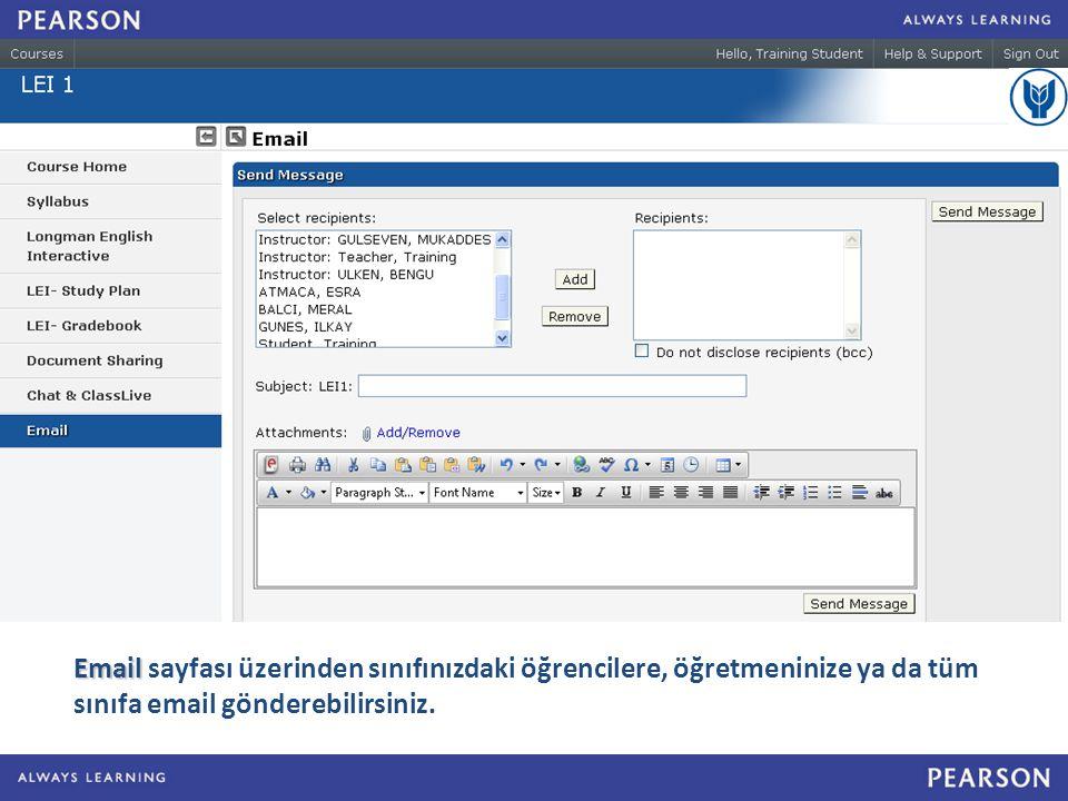 Email Email sayfası üzerinden sınıfınızdaki öğrencilere, öğretmeninize ya da tüm sınıfa email gönderebilirsiniz.