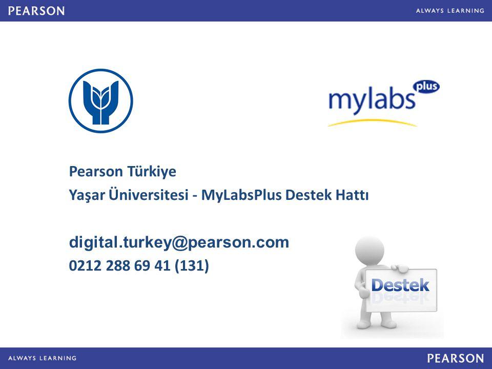 Pearson Türkiye Yaşar Üniversitesi - MyLabsPlus Destek Hattı digital.turkey@pearson.com 0212 288 69 41 (131)